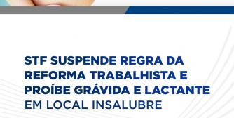 STF suspende regra da reforma trabalhista e proíbe grávida em local insalubre
